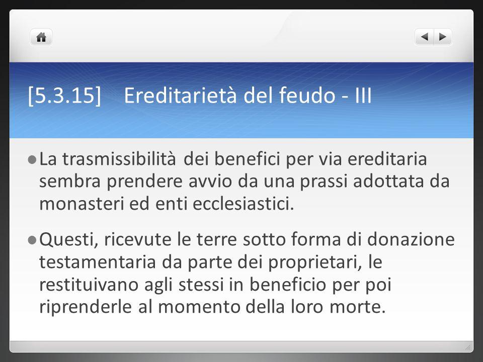 [5.3.15] Ereditarietà del feudo - III